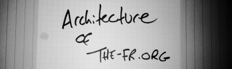 Architecture of The-FR.org